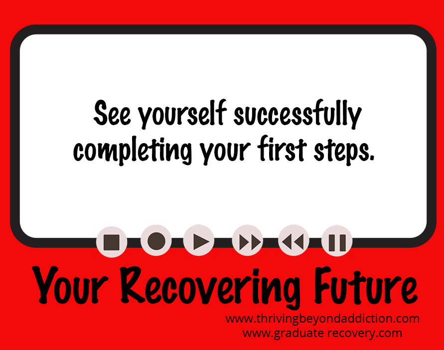 See yourself successfully completing your first steps!