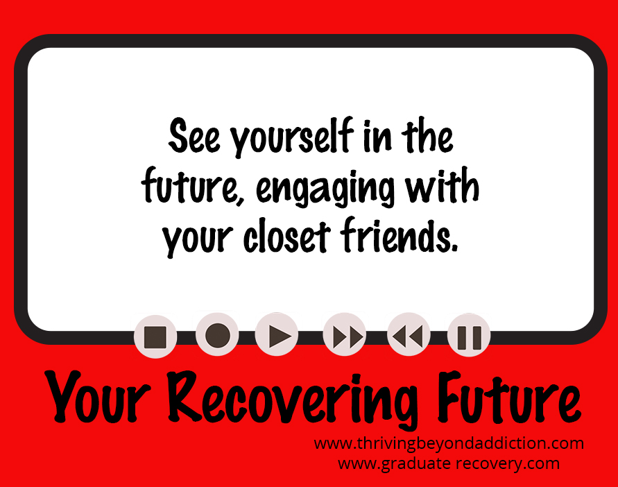 See yourself in the future, engaging with your closest friends.