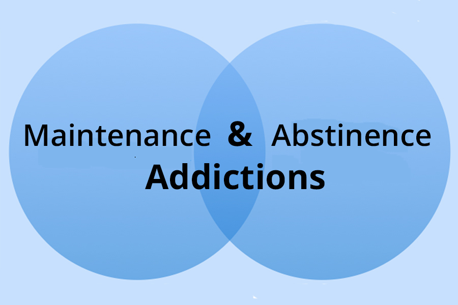 Maintenance & Abstinence Addictions