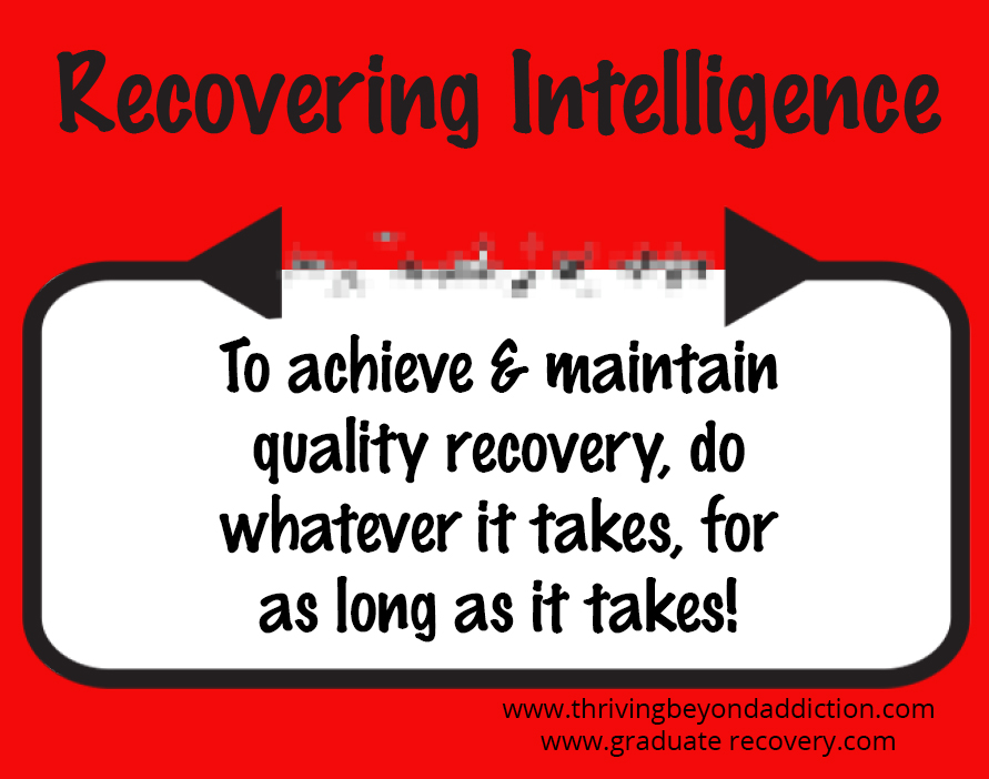 To achieve and maintain quality recovery, do whatever it takes, for as long as it takes!