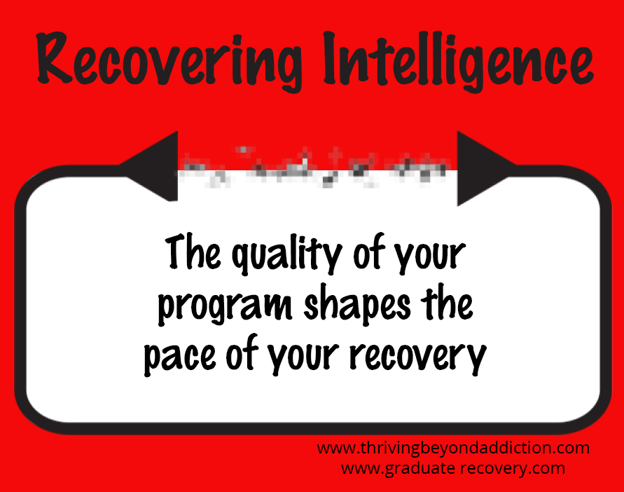 The quality of your program shapes the pace of your recovery.