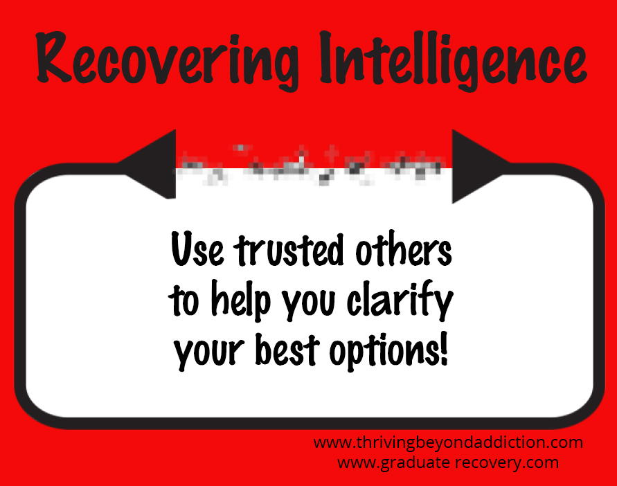 Use trusted others to help clarify your best options!