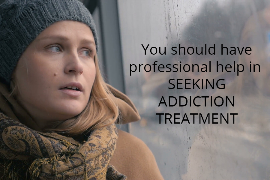 You need professional help in seeking addiction treatment!